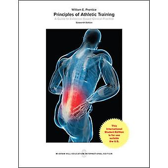 Principles of Athletic Training A Guide to EvidenceBased C by Prentice