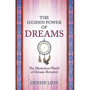 Hidden Power of Dreams The Mysterious World of Dreams onthuld door Linn & Denise