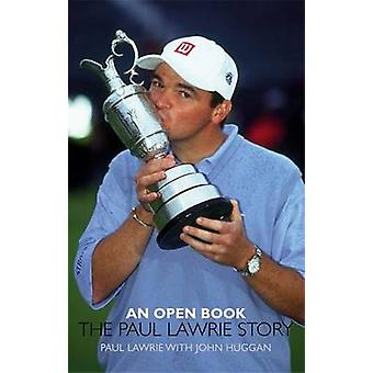 En öppen bok The Paul Lawrie Story av Paul Lawrie & med John Huggan