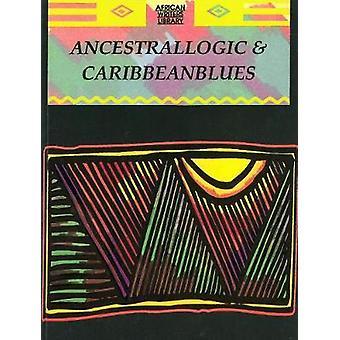 Ancestrallogic And Caribbean Blues by Kofi Anyidoho - 9780865432659 B
