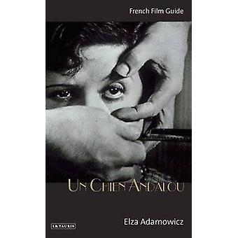 -Un Chien Andalou - filmen Guide av Elza Adamowicz - 97818488505
