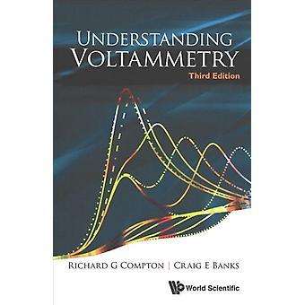 Understanding Voltammetry Third Edition by Richard Compton