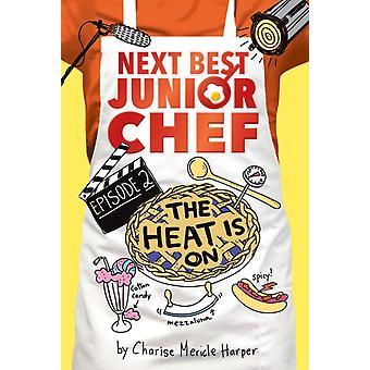 Heat is On Next Best Junior Chef Series Episode 2 par Charise Mericle Harper