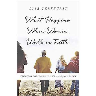 Qué sucede cuando las mujeres caminan en la fe: confiar en Dios te lleva a lugares increíbles
