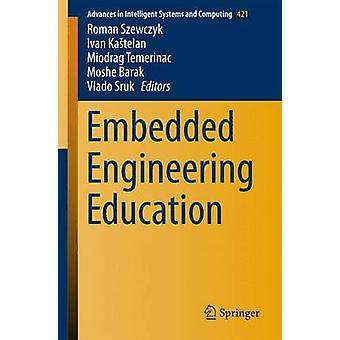 Embedded Engineering Education by Szewczyk & Roman