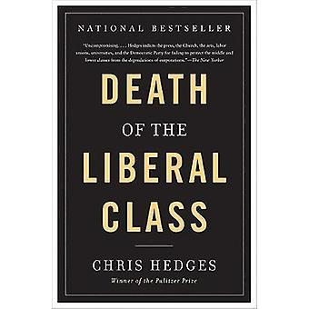 Death of the Liberal Class by Hedges & Chris