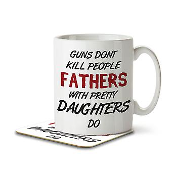 Guns Don't Kill People, Fathers With Pretty Daughters Do - Mug and Coaster