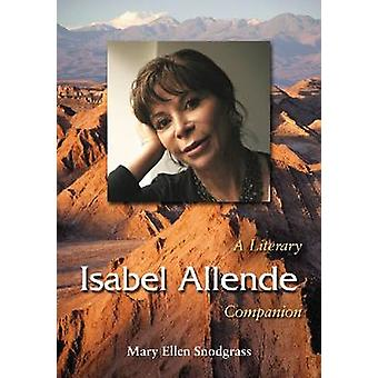 Isabel Allende - A Literary Companion by Mary Ellen Snodgrass - 978078