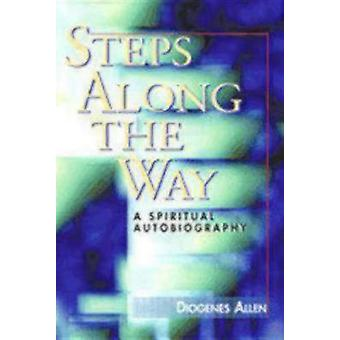 Steps Along the Way A Spiritual Autobiography by Allen & Diogenes