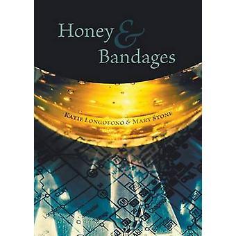 Honey and Bandages by Longofono & Katie