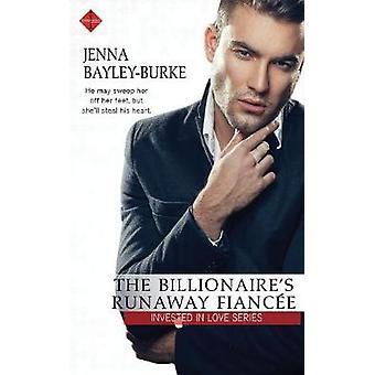 The Billionaires Runaway Fiance by BayleyBurke & Jenna