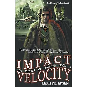 Impact Velocity the Physics of Falling 3 by Petersen & Leah