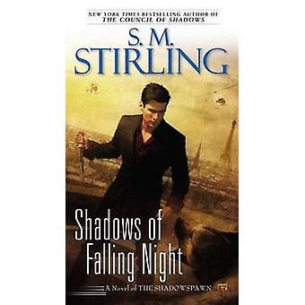 Shadows of Falling Night by S M Stirling - 9780451240576 Book