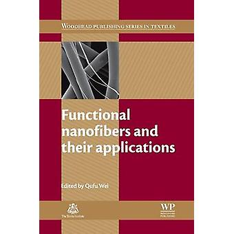 Functional Nanofibers and Their Applications by Wei & Qufu