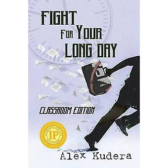 Fight For Your Long Day Classroom Edition by Kudera & Alex