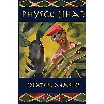 Physco Jihad by Marks & Dexter E.