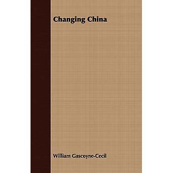 Changing China by GascoyneCecil & William