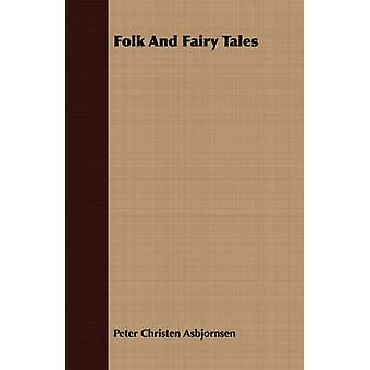 Folk And Fairy Tales by Asbjornsen & Peter Christen