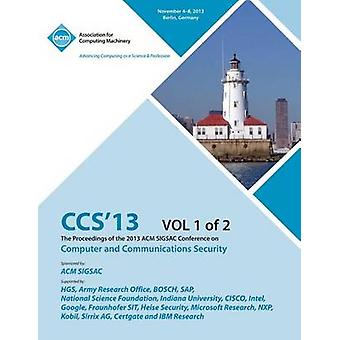 CCS 13 The Proceedings of the 2013 ACM SIGSAC Conference on Computer and Communications Security V1 by CCS 13 Conference Committtee