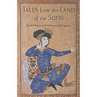 Tales from the Land of the Sufis by Bayat & Mojdeh