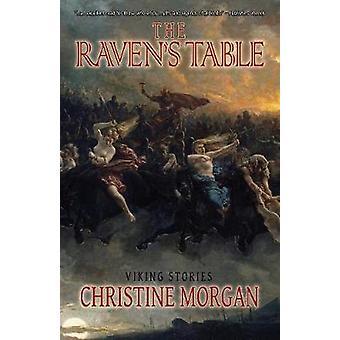 The Ravens Table Viking Stories by Morgan & Christine