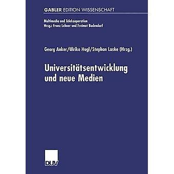 Universittsentwicklung und neue Medien by Anker & Georg