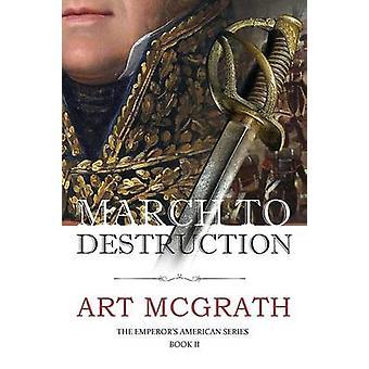 March to Destruction by McGrath & Art