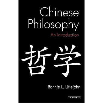 Chinese Philosophy - An Introduction by Ronnie L. Littlejohn - 9781784