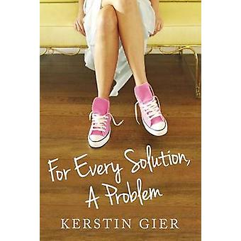 For Every Solution A Problem by Kerstin Gier & Translated by Erik J Macki