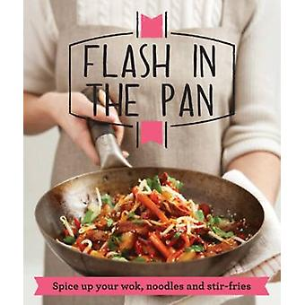 Flash in the Pan  Spice up your wok noodles and stirfries by Good Housekeeping Institute