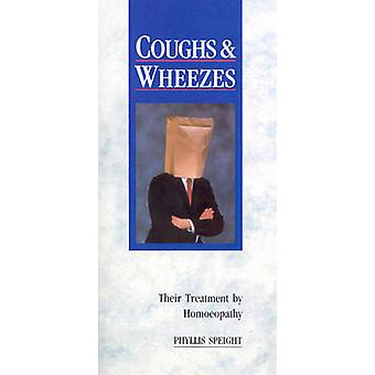Coughs & Wheezes - Their Treatment by Homoeopathy by Phyllis Speig