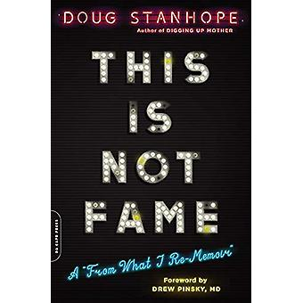 This Is Not Fame - A 'From What I Re-Memoir' von Dr. Drew Pinsky - 9780