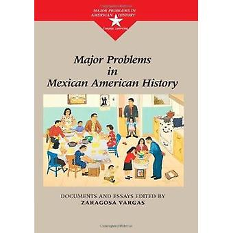 Major Problems in Mexican American History by Zaragosa Vargas - 97803