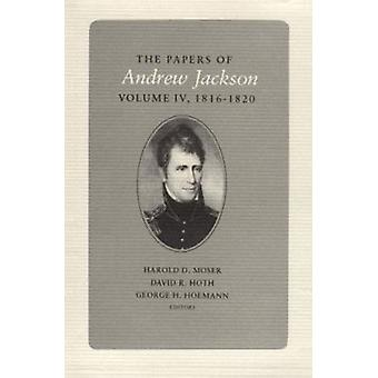 Papers a Jackson Vol 4 - Andrew Jackson by Andrew Jackson - Harold D J