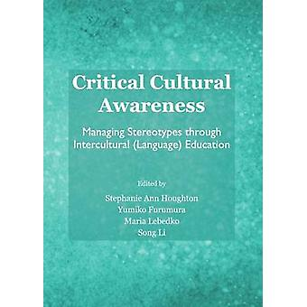 Critical Cultural Awareness - Managing Stereotypes Through Intercultur