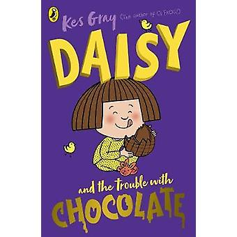 Daisy and the Trouble with Chocolate by Kes Gray - 9781782959663 Book