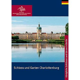 Schloss Und Garten Charlottenburg by Rudolf Scharmann - 9783422891333