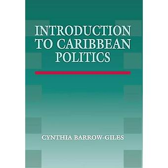 Introduction to Caribbean Politics - Text and Readings by Cynthia Barr