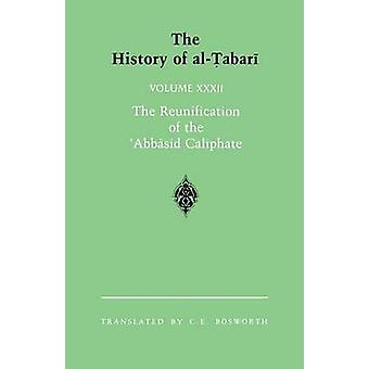 The History of al-Tabari - The Reunification of the 'Abbasid Caliphate