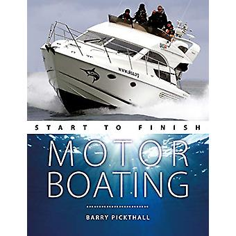Motorboating Start to Finish - From Beginner to Advanced - the Perfect
