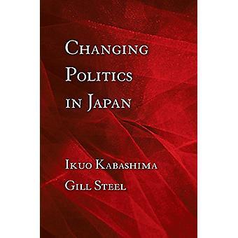 Changing Politics in Japan by Ikuo Kabashima - 9780801448768 Book