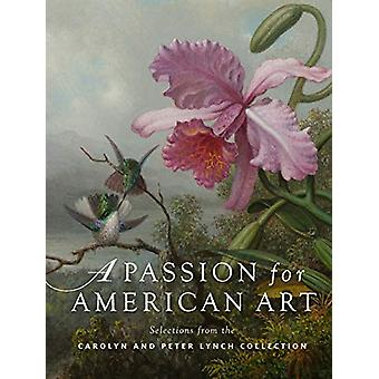 A Passion for American Art - Selections from the Carolyn and Peter Lyn