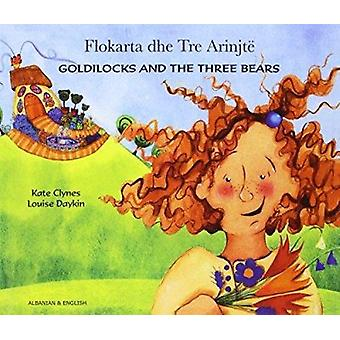 Goldilocks and the Three Bears in Albanian and English by Kate Clynes