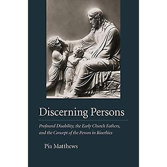 Discerning Persons - Profound Disability - the Early Church Fathers -