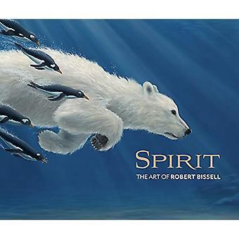 Spirit the Art of Robert Bissell by Zoe Burke - 9780764984310 Book