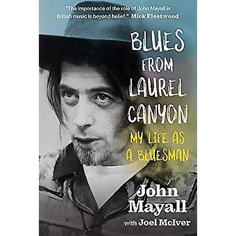 Blues From Laurel Canyon - My Life as a Bluesman door John Mayall - 9781