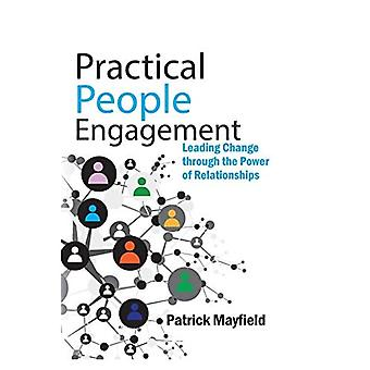 Practical People Engagement: Leading Change Through the Power of Relationships