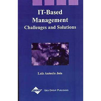It-Based Management - Challenges and Solutions by Luiz Antonia Joia -