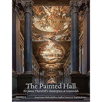 The Painted Hall - Sir James Thornhill's Masterpiece at Greenwich by A