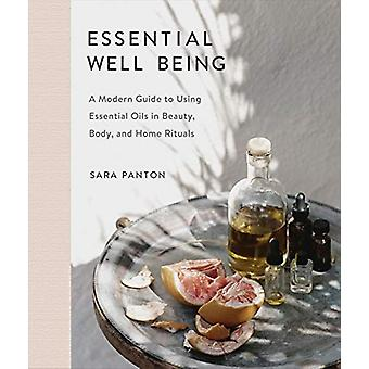 Essential Well Being - A Modern Guide to Using Essential Oils in Beaut